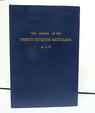 THE HISTORY OF THE THIRTY SEVENTH BATTALION A. I. F. McNicol facsimile only 200