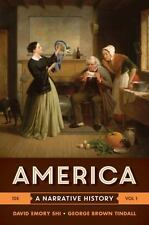 America : A Narrative History by David E. Shi and George Brown Tindall