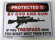 """PROTECTED BY GOD & GUN SIGN 9""""X12"""" TRESPASS HERE AND YOU MIGHT MEET BOTH"""
