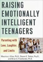 Raising Emotionally Intelligent Teenagers: Parenting with Love, Laughter, and Li