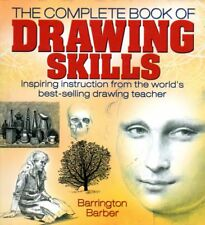The Complete Book of Drawing Essential Skills for Every Artist Barrington Barber