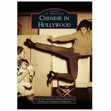 Images of America: Chinese in Hollywood by Jenny Cho and Chinese Historical...