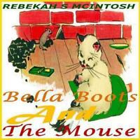 Bella Boots and the Mouse : A Fun Early Readers Children's Story Book, Paperb...