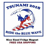 #483 VOTE 2018 RIDE THE BLUE WAVE  Large Refrigerator Magnet Support Democrats
