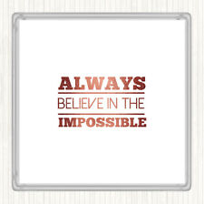 Rose Gold Believe In The Impossible Quote Drinks Mat Coaster