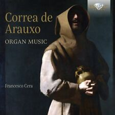 CORREA DE ARAUXO-ORGAN MUSIC - CERA,FRANCESCO  2 CD NEW! CORREA DE ARAUXO