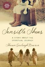 Sensible Shoes: A Story about the Spiritual Journey [Sensible Shoes Series]