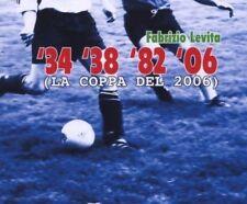 Fabrizio Levita | Single-CD | '34 '38 '82 '06 (la coppa del 2006; 5 versions)