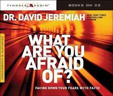What Are You Afraid Of? : Facing down Your Fears with Faith by David Jeremiah...