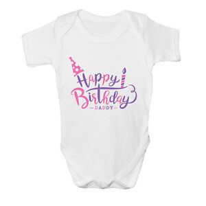 Happy Birthday Daddy Girls Kids Present Cute Baby Grow Body Suit Vest New Gift