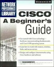 Cisco: A Beginner's Guide (Network Professional's Library Tom Shaugnessy Toby