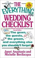 The Everything Wedding Checklist: The Gown, the Guests, the Groom, and Everythin