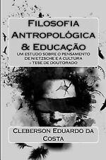 Teses e Dissertacoes: Filosofia Antropologica e Educacao : Um Estudo Sobre o...