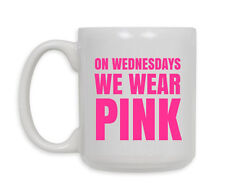On Wednesdays we wear Pink Ceramic Coffee Mug**FREE SHIPPING**