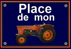 """plaque """" PLACE DE MON TRACTEUR SOMECA 640  """""""