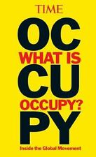 TIME What is Occupy?: Inside the Global Movement The Editors of TIME VeryGood