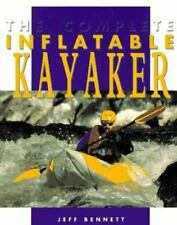 The Complete Inflatable Kayaker by Jeff Bennett (1995)