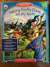 Taking Godly Care of My Body: Stewardship Lessons in Physical Health Gr. 2-5