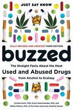 Buzzed : The Straight Facts about the Most Used and Abused Drugs from Alcohol to