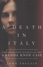 A Death in Italy : The Definitive Account of the Amanda Knox Case by John Folla…
