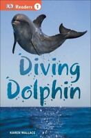 DK Readers L1: Diving Dolphin : Diving Dolphin by Karen Wallace