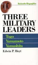 Three Military Leaders: Heihachiro Togo, Isoroku Yamamoto, Tomoyuki Yamashita