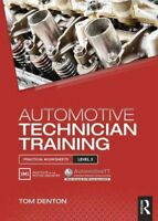 Automotive Technician Training : Practical Worksheets Level 3, Paperback by D...