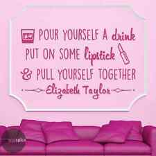 Elizabeth Taylor Pour Yourself A Drink Put On Some Lipstick Vinyl Wall Decal