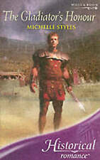 The Gladiator's Honour (Mills & Boon Historical), By Styles, Michelle,in Used bu