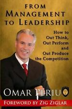 From Management to Leadership : How to Out Think, Out Perform and Out Produce...
