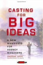 Casting for Big Ideas: A New Manifesto for Agency