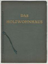 Wolfgang Vogl/Architekt B.D.A. (*1885): Das Holzwohnhaus. - München, 1930