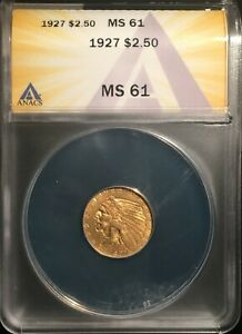 1927 $2 1/2 Indian Gold == ANACS MS-61 ==  Nice Incuse Type == FREE SHIPPING !