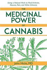 The Medicinal Power of Cannabis Using Natural Herb to Heal Paperback John Hicks