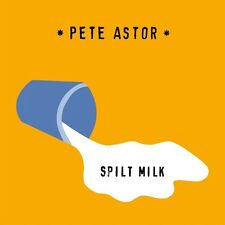 Spilt Milk - Pete Astor (2016, Vinyl NUOVO)