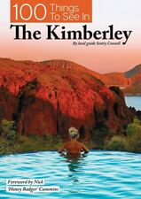 100 Things To See In The Kimberley Travel Guide Scotty Connell FREE SHIPPING
