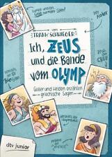 Ich, Zeus, und die Bande vom Olymp - Götter und Helden erzählen griechische Sagen von Frank Schwieger (2017, Gebundene Ausgabe)