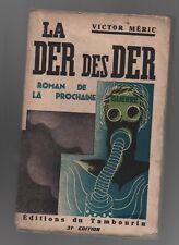 La Der des Der. VICTOR MÉRIC. Roman de la prochaine guerre. 1930.