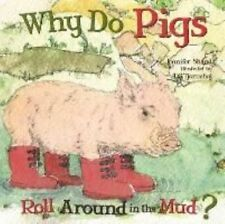 Why Do Pigs Roll Around in the Mud? by Jennifer Shand (Board book, 2014)