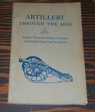 Artillery through the ages-Unites States dept. of the Interior-by Albert Manucy