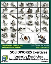 Solidworks Exercises - Learn by Practicing: Learn to Design 3D Mo by Cadartifex