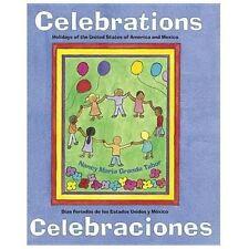Celebraciones : Dias Feriados de los Estados Unidos y Mexico by Nancy Maria...
