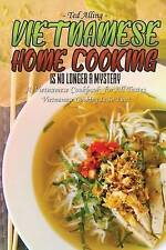 Vietnamese Home Cooking - Is No Longer a Mystery: A Vietnamese Co by Alling, Ted