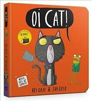 Oi Cat! Board Book, Hardcover by Gray, Kes; Field, Jim (ILT), Brand New, Free...