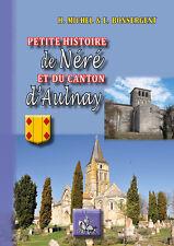 MICHEL (H.) & BONSERGENT (E.) — Petite Histoire de Néré & du canton d'Aulnay