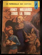 La Patrouille des Castors T19 «Vingt Milliards s Terre» EO 1974 Charlier Mitacq