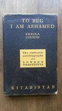 Sheila Cousins – To Beg I Am Ashamed (1st 1941 hb w dw) Graham Greene prostitute