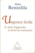 PEDAGOGIE - ENSEIGNEMENT / URGENCE ECOLE - ALAIN BENTOLILA - O. JACOB  - 30 %