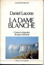 LA DAME BLANCHE - Contes et légendes du pays normand - D. Lacotte 1980