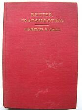 1931 1st Ed. BETTER TRAPSHOOTING (& SKEET) By LAWRENCE SMITH w/Author's Card